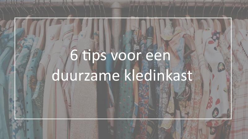 6 tips voor een duurzame kledingkast